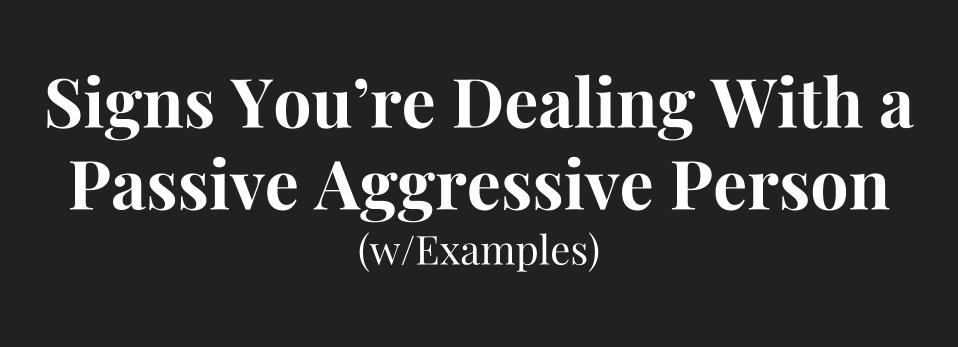Signs of Passive Aggressive Person